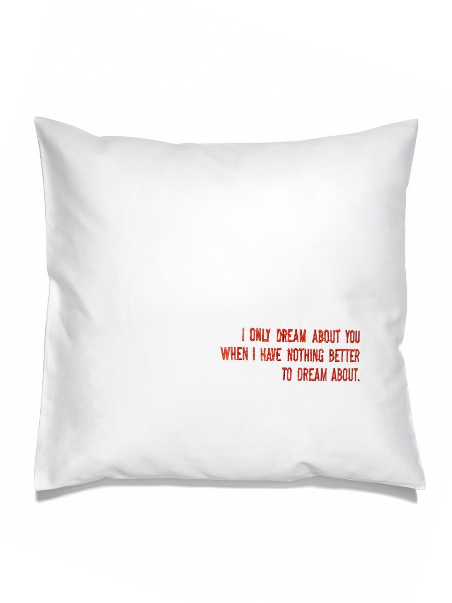 NOT DREAMING ABOUT YOU PILLOW