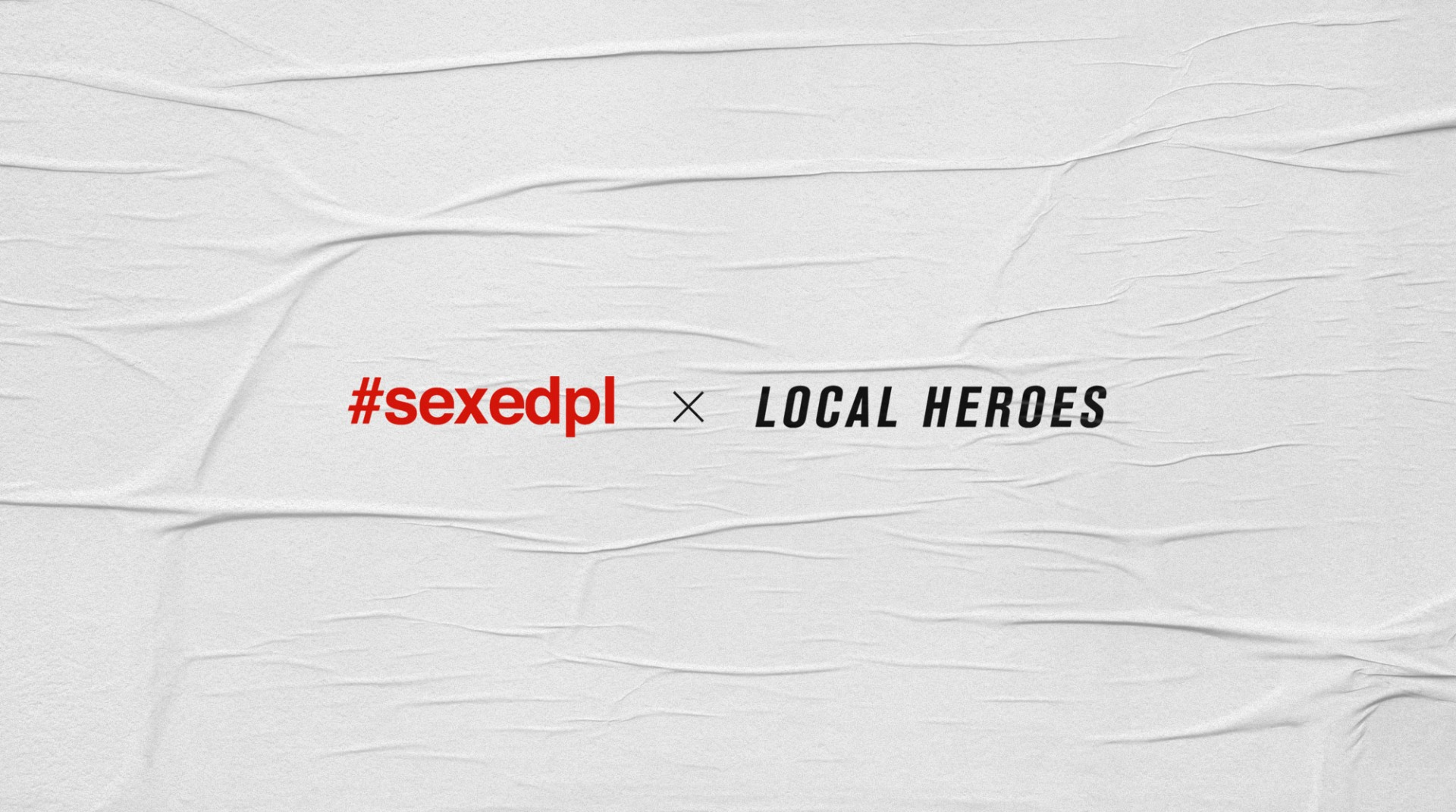 Sexed PL x Local Heroes
